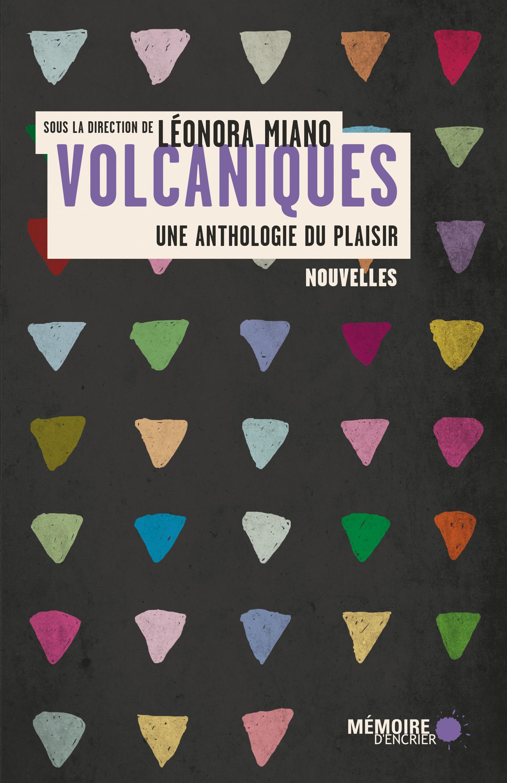 """Résultat de recherche d'images pour """"MIANO Léonora, Volcaniques, une anthologie du plaisir, Mémoire d'Encrier, janvier 2015"""""""